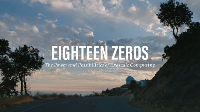 EIGHTEEN ZEROS: The Power and Possibilities of Exascale Computing